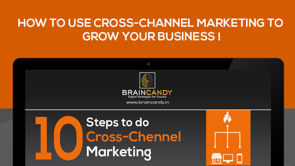 HOW TO USE CROSS-CHANNEL MARKETING TO GROW YOUR BUSINESS