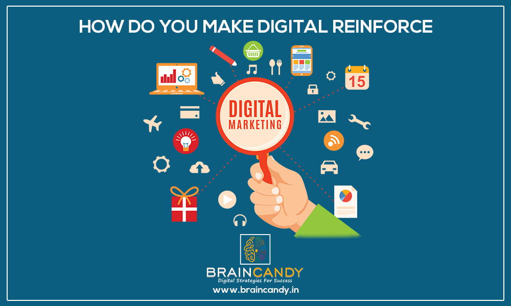 MAKE DIGITAL REINFORCE